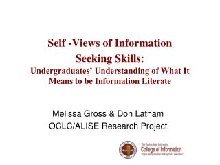 Self -Views of Information  Seeking Skills:  Undergraduates  Understanding of What It Means to be Information Literate