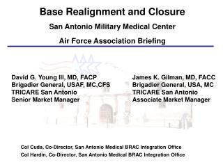 Base Realignment and Closure San Antonio Military Medical Center Air Force Association Briefing          Col Cuda, Co-Di