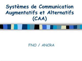 Syst mes de Communication Augmentatifs et Alternatifs CAA
