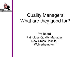 Quality Managers What are they good for