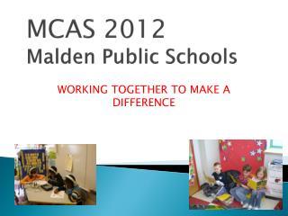 MCAS 2012  Malden Public Schools