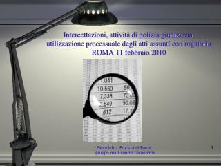Intercettazioni, attivit  di polizia giudiziaria, utilizzazione processuale degli atti assunti con rogatoria ROMA 11 feb