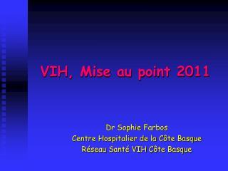 VIH, Mise au point 2011