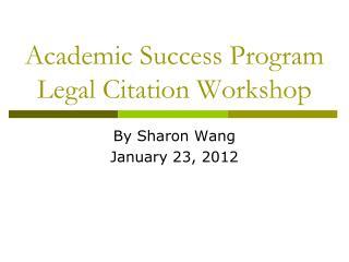 Academic Success Program Legal Citation Workshop