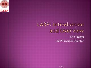 LARP: Introduction and Overview