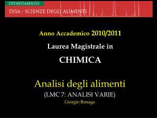 Analisi degli alimenti LMC 7: ANALISI VARIE Giorgio Bonaga