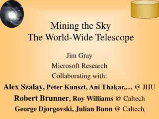 Mining the Sky The World-Wide Telescope