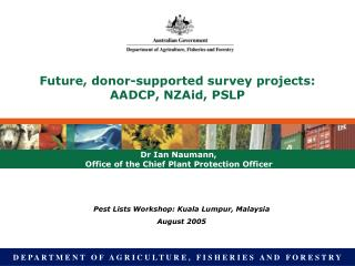Future, donor-supported survey projects: AADCP, NZAid, PSLP