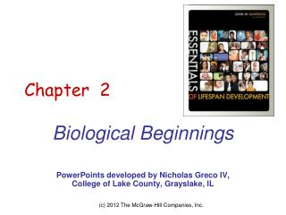 Biological Beginnings   PowerPoints developed by Nicholas Greco IV, College of Lake County, Grayslake, IL