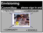 Welcome Environmental Envisioning Committee please sign in and have refreshments .