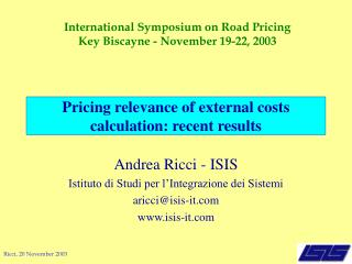 Pricing relevance of external costs calculation: recent results
