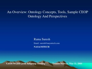 An Overview: Ontology Concepts, Tools, Sample CEOP Ontology And Perspectives          Rama Suresh     Email: sureshmayur