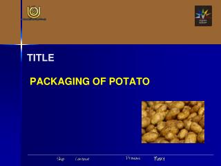 TITLE     PACKAGING OF POTATO