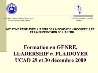 Formation en GENRE, LEADERSHIP et PLAIDOYER  UCAD 29 et 30 d cembre 2009