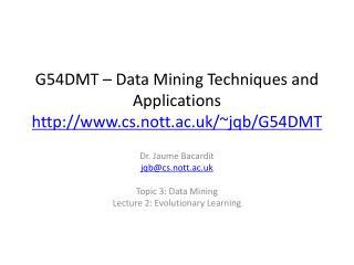 G54DMT   Data Mining Techniques and Applications cs.nott.ac.uk