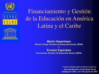 CURSO SEMINARIO INTERNACIONAL  Descentralizaci n y Federalismo Fiscal Santiago de Chile, 2 al 13 de agosto de 2004