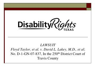 LAWSUIT Floyd Taylor, et al. v. David L. Lakey, M.D., et al; No. D-1-GN-07-837, In the 250th District Court of Travis Co