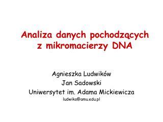 Analiza danych pochodzacych z mikromacierzy DNA