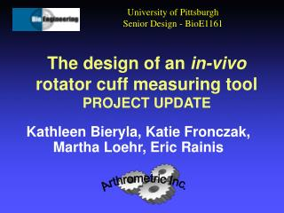 The design of an in-vivo rotator cuff measuring tool PROJECT UPDATE
