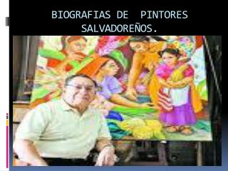 BIOGRAFIAS DE  PINTORES SALVADORE OS.