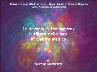 Universit  degli Studi di Pavia - Dipartimento di Chimica Organica Anno Accademico 2005