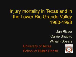 Injury mortality in Texas and in the Lower Rio Grande Valley 1980-1998