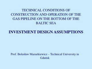 TECHNICAL CONDITIONS OF CONSTRUCTION AND OPERATION OF THE GAS PIPELINE ON THE BOTTOM OF THE BALTIC SEA  INVESTMENT DESIG