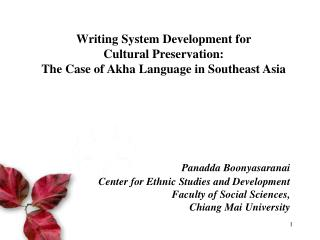 Writing System Development for  Cultural Preservation:  The Case of Akha Language in Southeast Asia