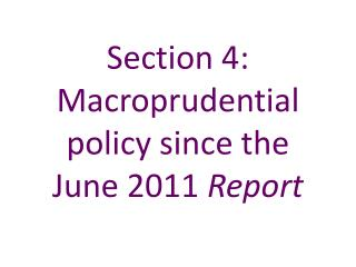 Section 4:   Macroprudential policy since the June 2011 Report