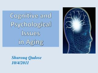 Cognitive and Psychological Issues in Aging