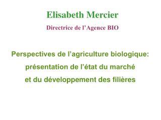 Perspectives de l agriculture biologique:  pr sentation de l  tat du march   et du d veloppement des fili res