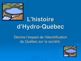 L histoire  d Hydro-Qu bec