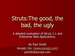 Struts:The good, the bad, the ugly