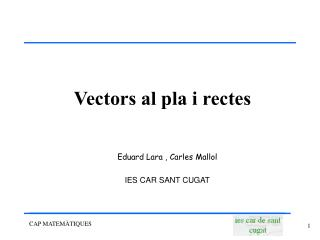 Eduard Lara , Carles Mallol  IES CAR SANT CUGAT