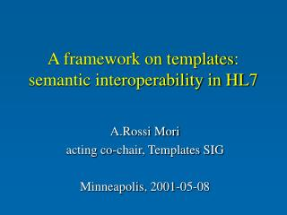 A framework on templates: semantic interoperability in HL7