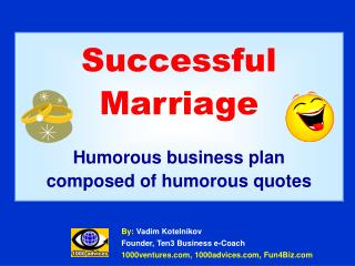 Successful Marriage  Humorous business plan composed of humorous quotes
