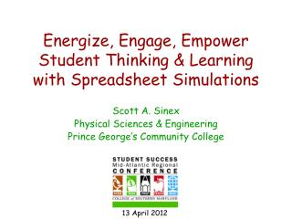 Energize, Engage, Empower Student Thinking  Learning with Spreadsheet Simulations