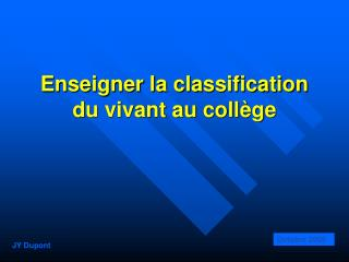 Enseigner la classification du vivant au coll ge