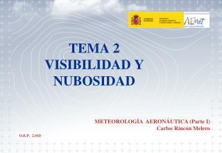 TEMA 2 VISIBILIDAD Y NUBOSIDAD