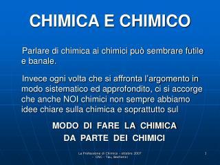 CHIMICA E CHIMICO