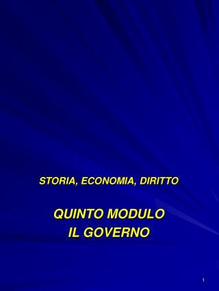 STORIA, ECONOMIA, DIRITTO  QUINTO MODULO IL GOVERNO