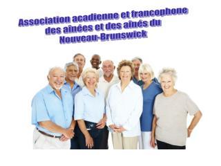 Association acadienne et francophone  des a n es et des a n s du  Nouveau-Brunswick