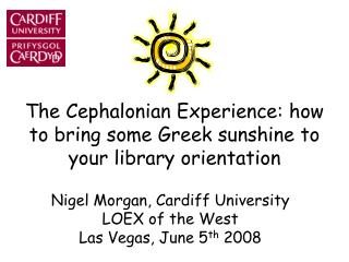 The Cephalonian Experience: how to bring some Greek sunshine to your library orientation