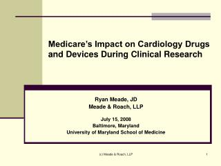 Medicare s Impact on Cardiology Drugs  and Devices During Clinical Research