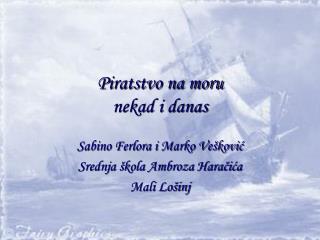 Piratstvo na moru  nekad i danas