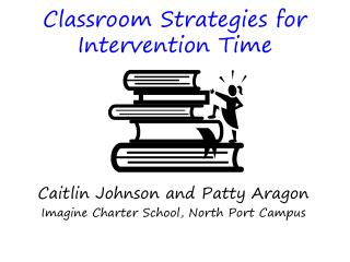 Classroom Strategies for Intervention Time