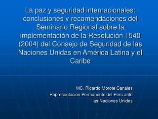 La paz y seguridad internacionales:  conclusiones y recomendaciones del Seminario Regional sobre la implementaci n de la