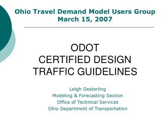 Leigh Oesterling Modeling  Forecasting Section Office of Technical Services Ohio Department of Transportation