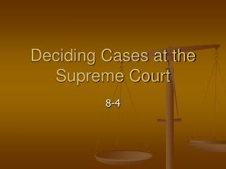 Deciding Cases at the Supreme Court