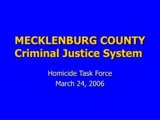 MECKLENBURG COUNTY    Criminal Justice System